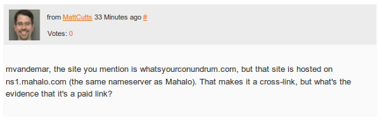 mvandemar, the site you mention is whatsyourconundrum.com, but that site is hosted on ns1.mahalo.com (the same nameserver as Mahalo). That makes it a cross-link, but what's the evidence that it's a paid link?