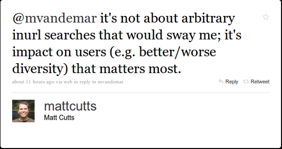 @mvandemar it's not about arbitrary inurl searches that would sway me; it's impact on users (e.g. better/worse diversity) that matters most.